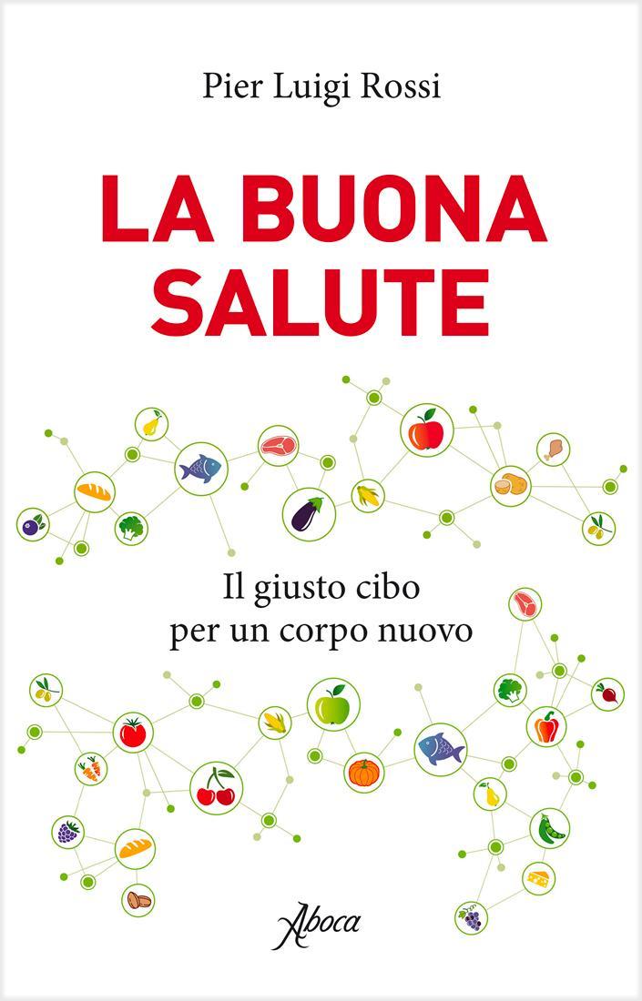 L'intestino - Il sesto senso del nostro corpo - Pier Luigi Rossi - Aboca Edizioni